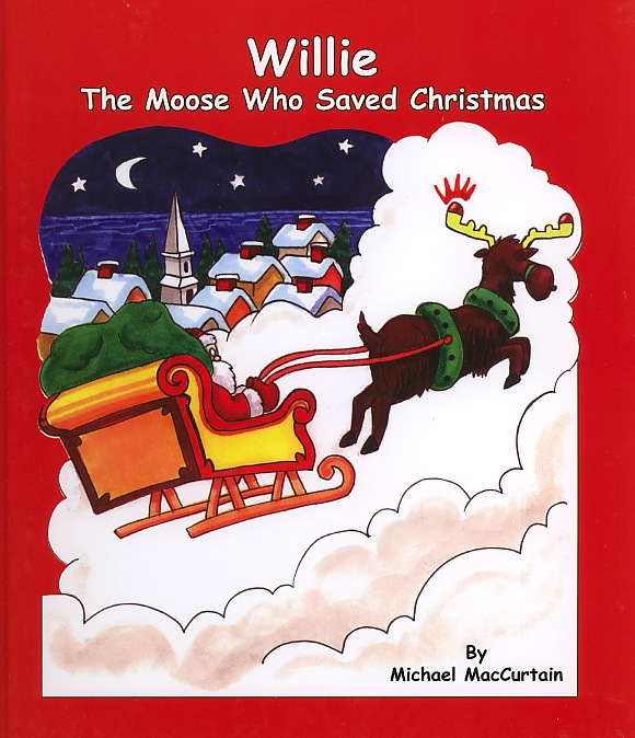 Willie The Moose Who Saved Christmas